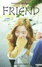 FRIEND [On revisi] by reonlee