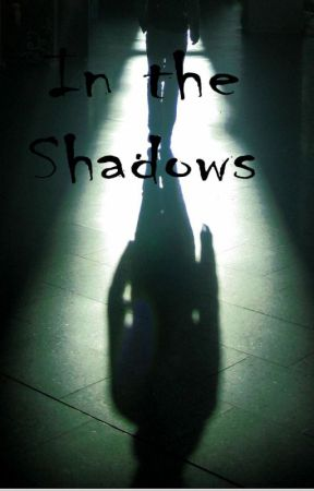 In The Shadows by 070591leo