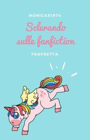 Sclerando sulle FF by MonicaX1974