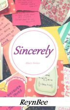 Sincerely [MS 1st] by ReynBee