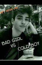Bad Girl Vs Cold Boy by KeziaTan2