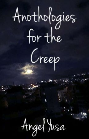 Anothologies for the Creep by Angel-Yusa
