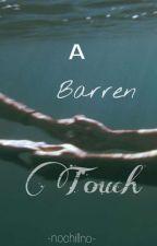 A Barren Touch by nochillno