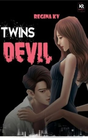 TWINS DEVIL'S (Selesai) by ReginaKV