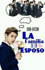 La familia de mi esposo [EXO Oneshot] by Byun-Bacoon