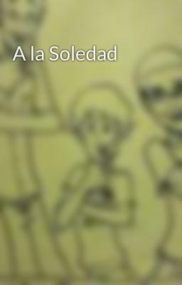 A la Soledad