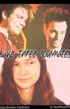 Like three soulmates - Seelenverwandt - Ehrlich Brothers Fanfiction - Teil 2 by JazzDreamWolf