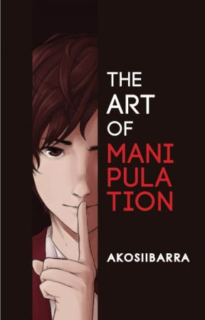 The Art of Manipulation by AkoSiIbarra