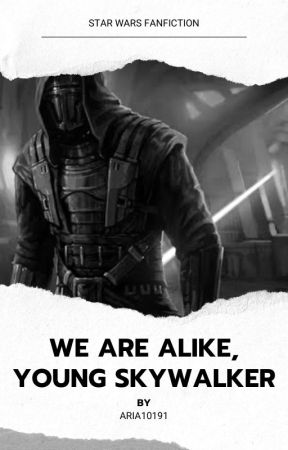 We are alike, young Skywalker by Aria10191