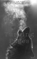 Turning Pages by meastories