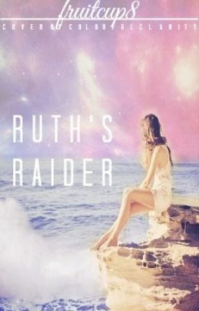 Ruth's Raider by fruitcup8