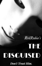 The Disguised✔ by RedRubie