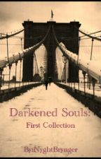 Darkened Souls: First Collection by NyghtBrynger