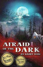 Afraid Of The Dark by gabbyrosex