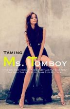 Taming Ms. Tomboy by TheDaddyWeekly