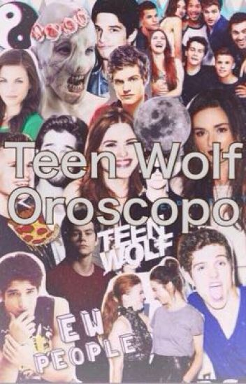 Teen Wolf|| Oroscopo
