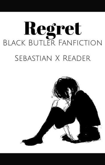 Regret ( Modern AU Cheater! Sebastian X Reader ) - Purpledragon455