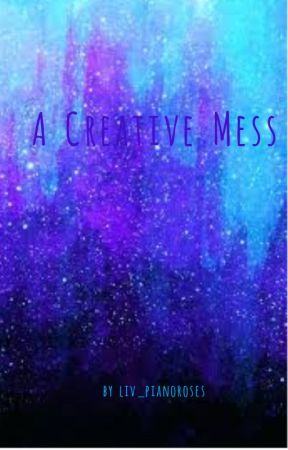 A Creative Mess by liv_pianoroses