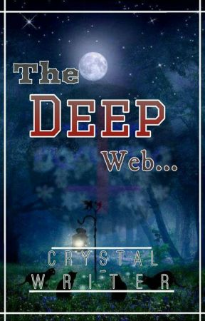 The Deep Web by Crystal-Writer