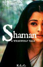 Shaman (A Werewolf Tale) by HooliganImagination