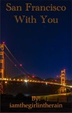 San Francisco with You by beardythirbea