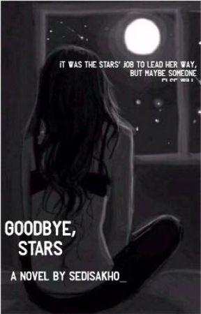 Goodbye, Stars by sedisakho_