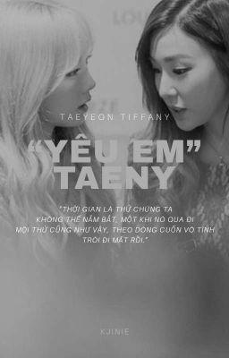 [LONGFIC] [TAENY] Yêu Em