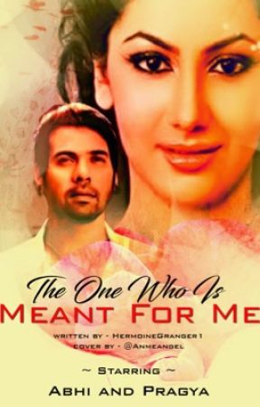The one who is meant for me by HermoineGranger1
