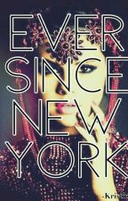 Ever Since New York  by KristinA1257
