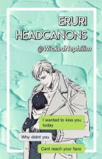 「ℰruri headcanons」 by WickedNephilim