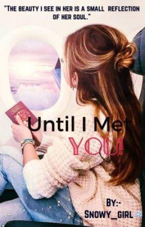Until I met YOU!  by fatima_alfihri