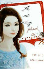 Ác Nữ Vương Phách Lối (18+) - Ngôn Tình  by TrangPhm782
