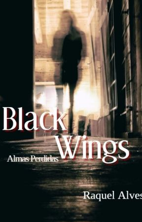 Black Wings- almas perdidas by RaquelAlvesEscritora