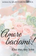 Amore baciami! [German Husbands Series #2] by lavitaromantica