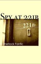 Sherlock- Spy at 221b by fandomfeels221b
