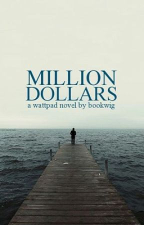 Million Dollars  by bookwig
