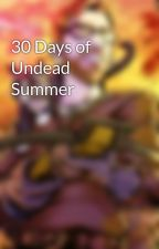 30 Days of Undead Summer by sigrist