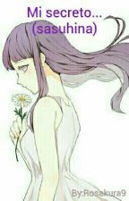 Mi Secreto... (sasuhina) by rosakura9