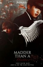 Madder Than A Hatter » Vkook by jkdaddy-