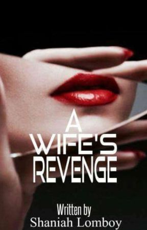 A Wife's Revenge by Shaniah_22
