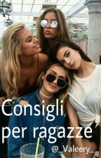 ♡ Consigli per ragazze ♡ by _Valeery_