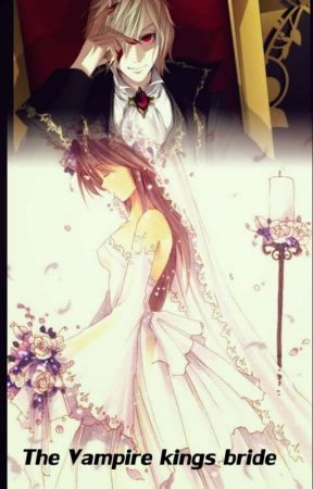 The Vampire Kings Bride by DarkDragonRider