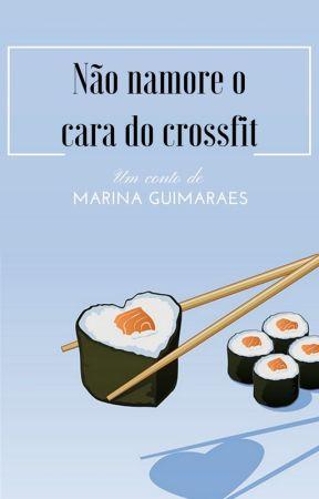 Não namore o cara do Crossfit by Marinabguimares