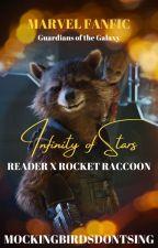 Infinity of Stars (Reader x Rocket Raccoon) by MockingbirdsDontSing