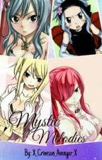 Mystic Melodies [ Fairy Tail Fanfic ] by X_Crimson_Avenger_X