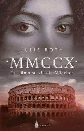 MMCCX - Du kämpfst wie ein Mädchen [UNLEKTORIERTE LESEPROBE] by 100Memoriae