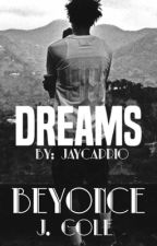 Dreams || J. Cole & Beyonce (Coming Soon) by JayCaprio