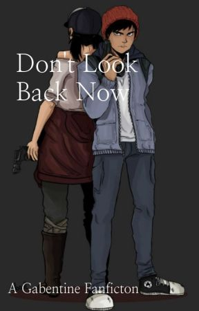 Don't Look Back Now by FantasticalFangirl