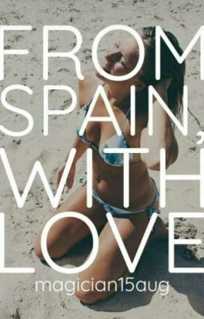 From Spain, With Love by magician15aug