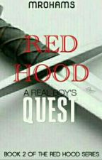 Red Hood: A Real Boy's Quest by Mrohams